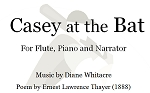 Casey at Bat for Flute, Piano and Narrator